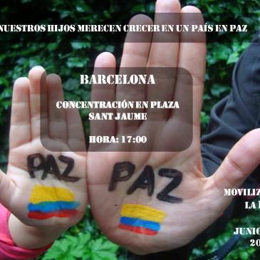 Concentración en Barcelona por la paz en Colombia 10 de junio- Plza Sant Jaume-17h